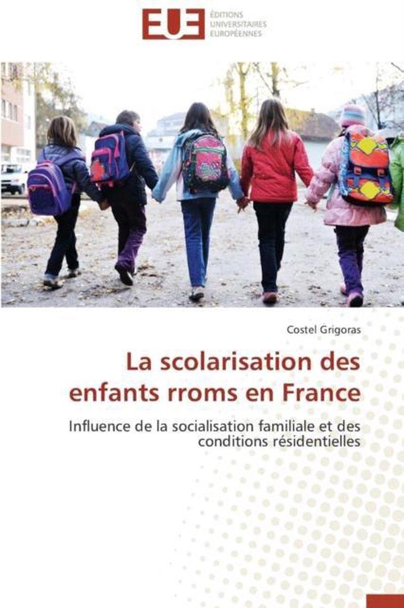La scolarisation des enfants rroms en France. Influence de la socialisation familiale et des conditions résidentielles