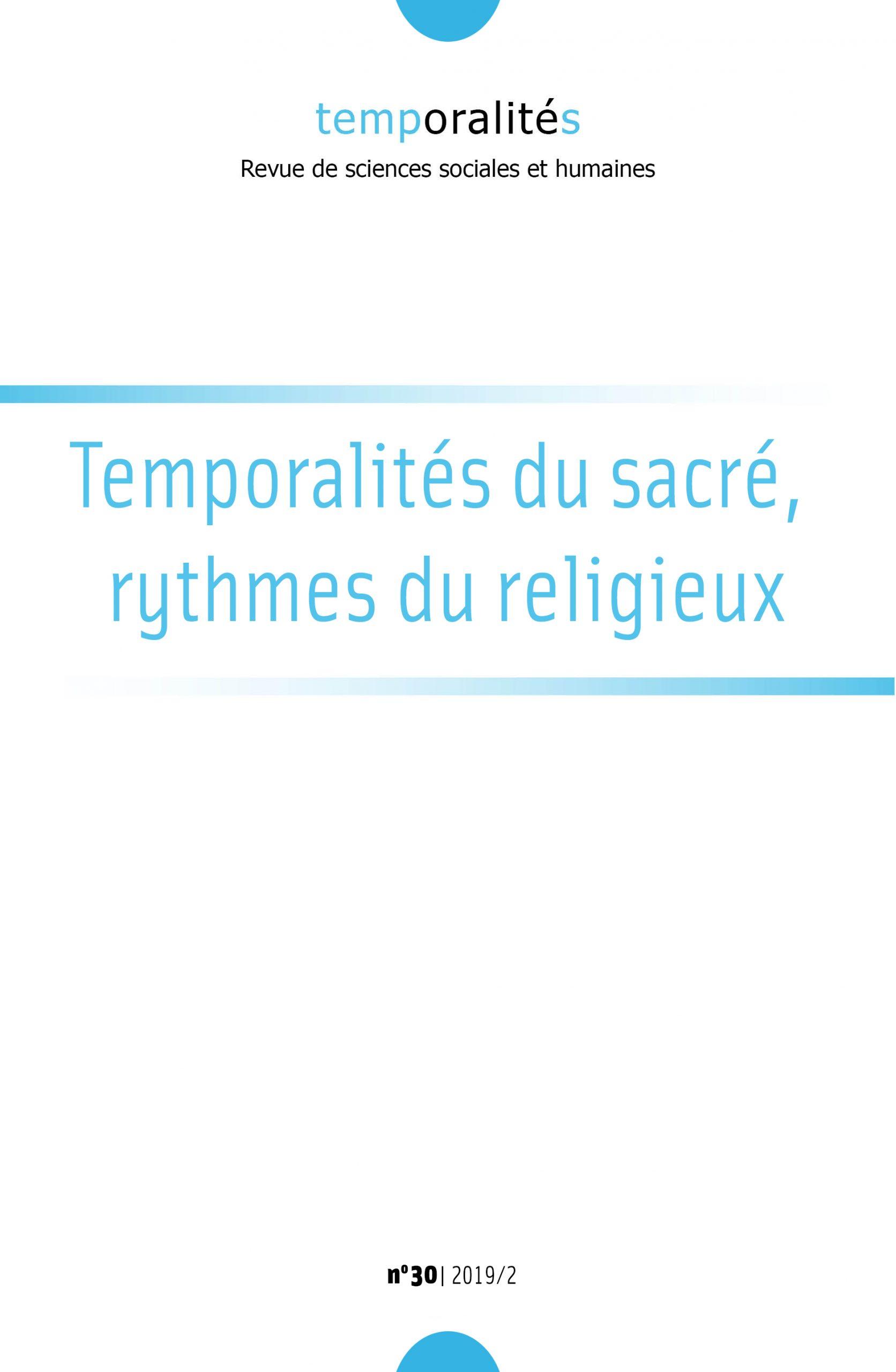 """""""Temporalités du sacré, rythmes du religieux"""""""