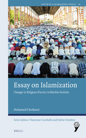 <i>Essay on Islamization. Changes in Religious Practice in Muslim Societies</i>