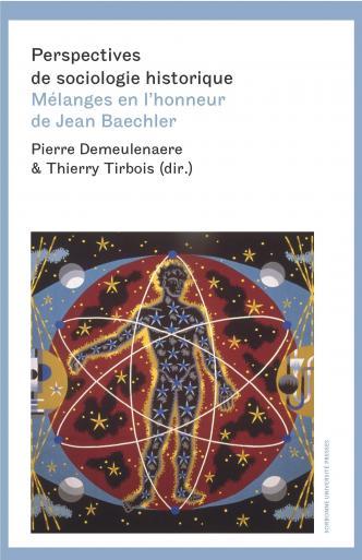(dir.), <i>Perspectives de sociologie historique, Mélanges en l'honneur de Jean Baechler</i>