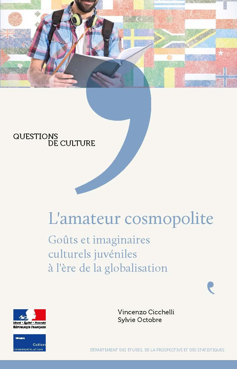<i>L'amateur cosmopolite. Goûts et imaginaires culturels juvéniles à l'ère de la globalisation</i>