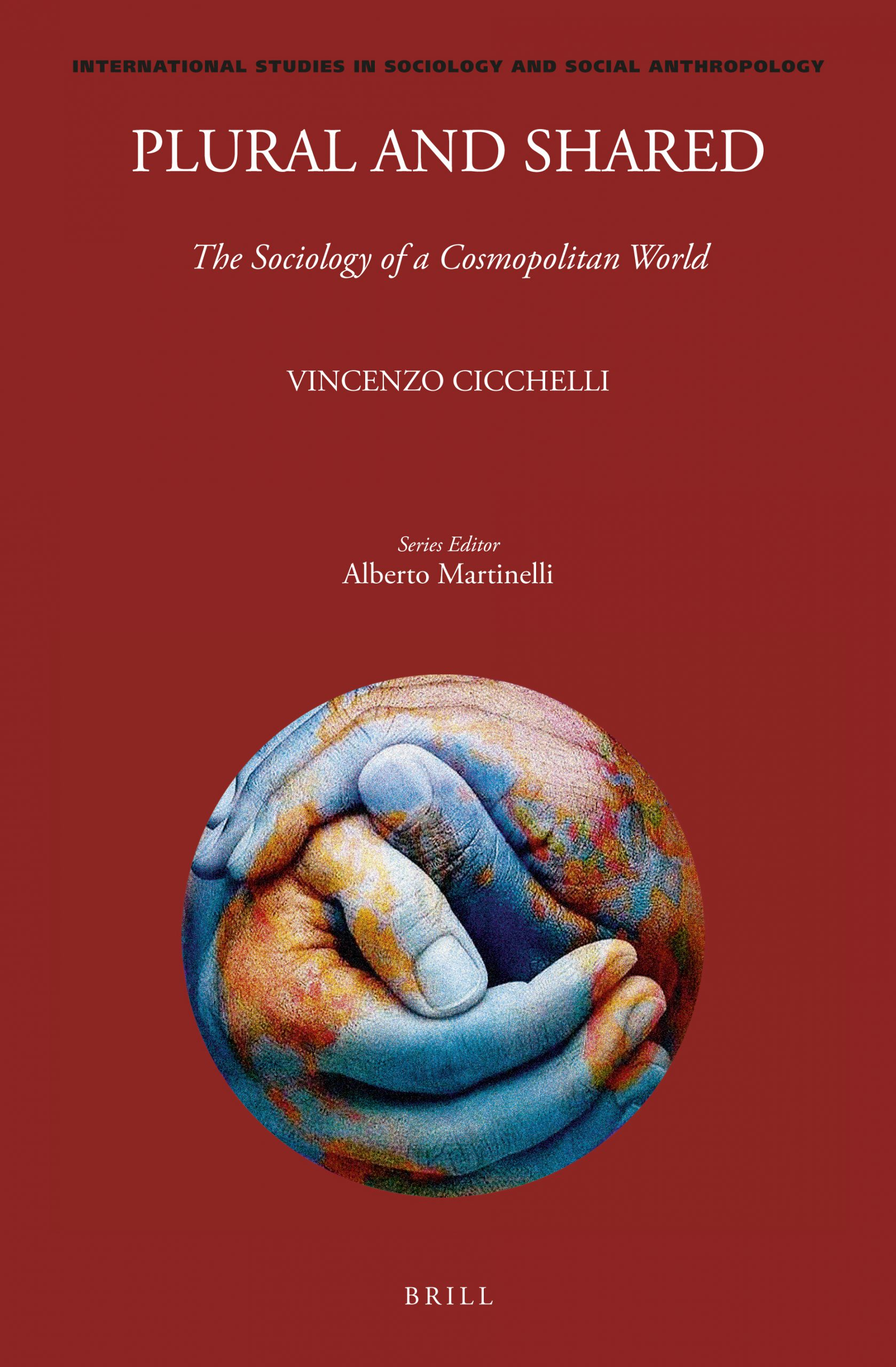 <i>Plural and Shared : The Sociology of a Cosmopolitan World</i>