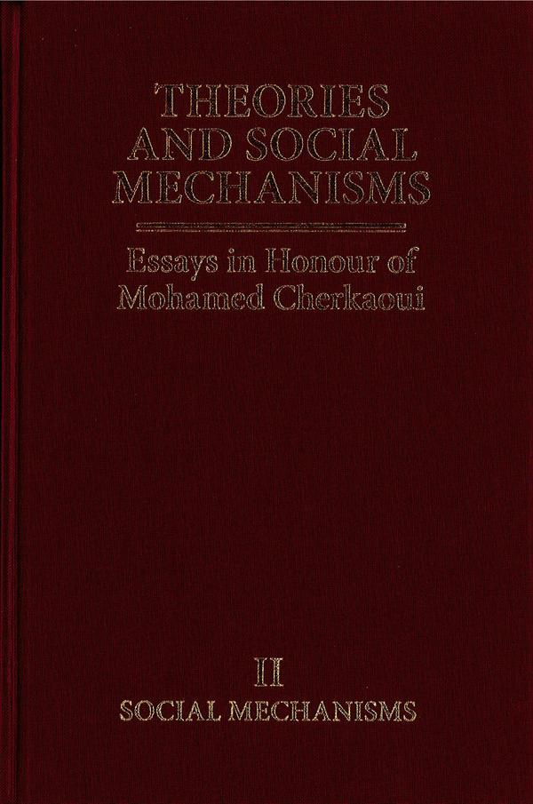 <i>Theories and Social Mechanisms. Essays in Honour of Mohamed Cherkaoui</i>, Vol.II <i>Social Mechanisms</i>, Oxford, The Bardwell Press, 2015  <strong>More here...</strong>