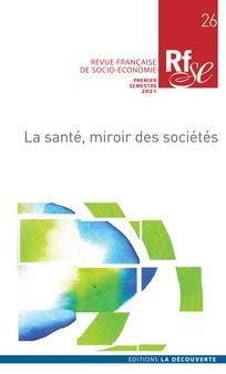 """Vient de paraître : RFSE, 2021/1, n°26 """"La santé, miroir des sociétés"""", avec notamment un édito de Marie Trespeuch et Elise Tenret et un article d'Hugo Jeanningros"""